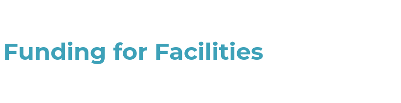 Funding for facilities