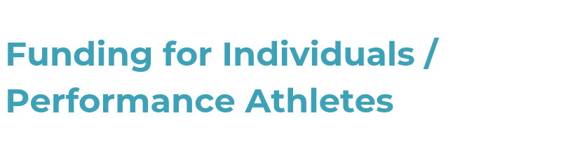 Funding for individuals/performance athletes